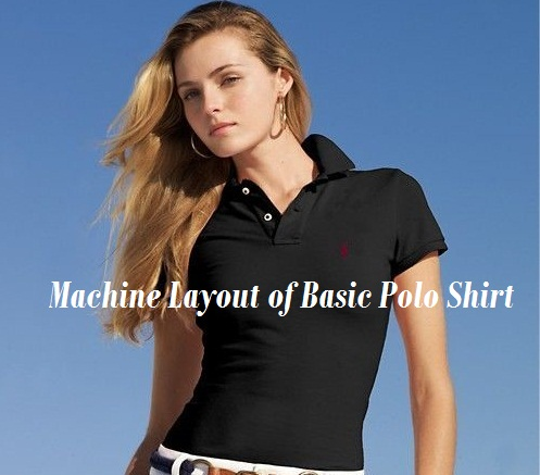 Machine Layout of Basic Polo Shirt